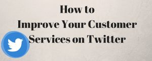 Twitter for Customer Services