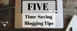 Time Saving Blogging tips