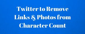 Twitter to Remove Links & Photos from Character Count