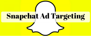 Snapchat Ad Targeting Options