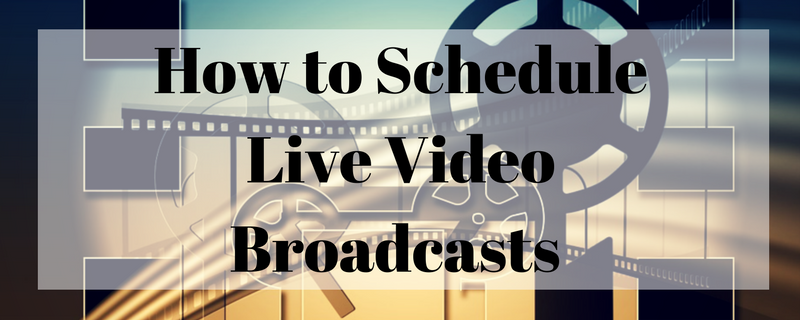 How to Schedule Live Video on Your Facebook Page