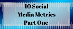 10 Social Media Metrics for Facebook and Twitter – Part Two