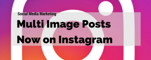 Instagram Multi Image Post Update