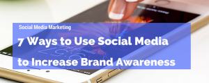 Social media marketing brand awareness