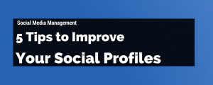 Social Media Profile Tips for Businesses