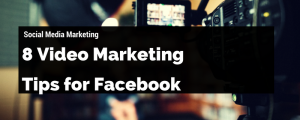 facebook video marketing tips