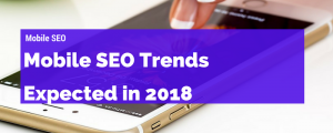 Mobile SEO trends 2018