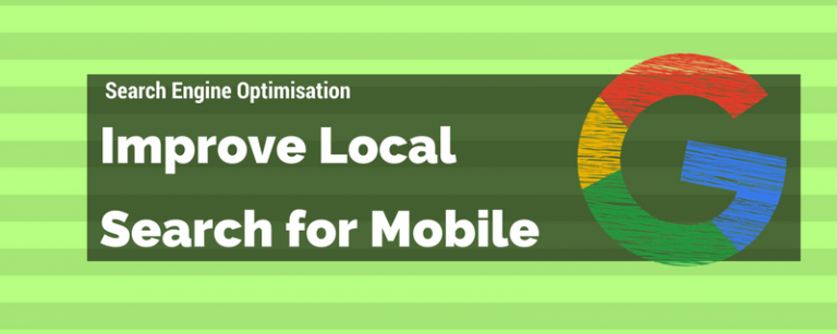 Improve Your Local Search Optimisation on Mobile, Today!