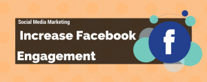 3 Ways to Increase Facebook Engagement