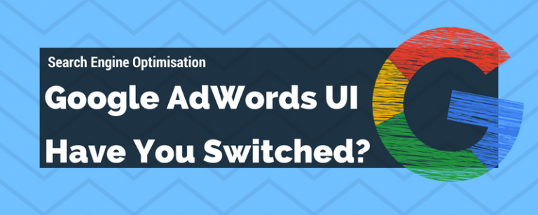 Google AdWords UI is Here to Stay
