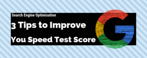 3 Speed Optimisation Tips to Improve Your Optimisation Score