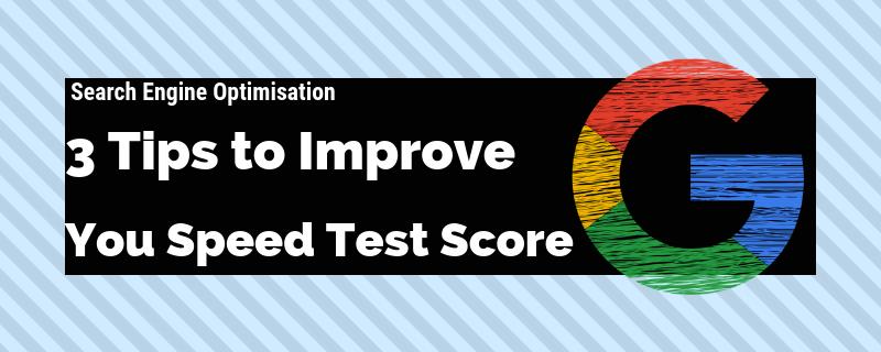 3 Speed Optimisation Tips to Improve Your Optimisation Score